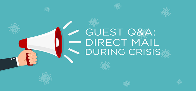 Guest Q&A: Direct Mail During Crisis