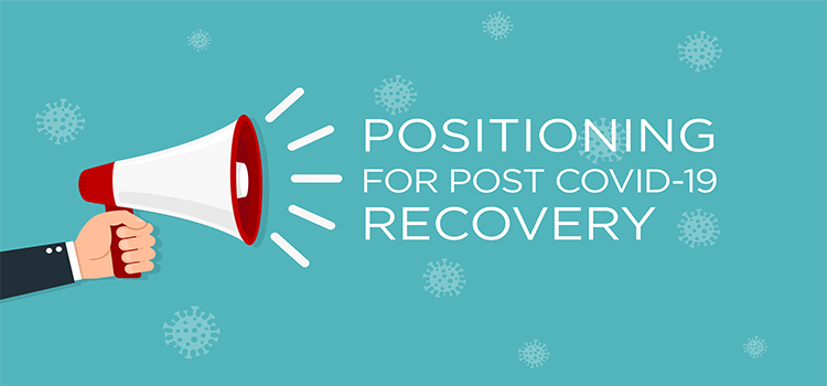 Positioning For Post COVID-19 Recovery